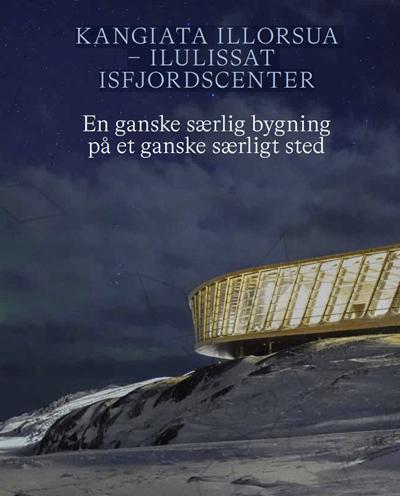 Kangiata Illorsua - Ilulissat Isfjordscenter