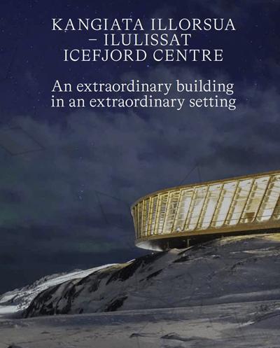Kangiata Illorsua - Ilulissat Icefjord Centre